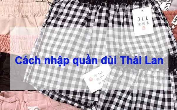 Cách nhập quần đùi Thái Lan