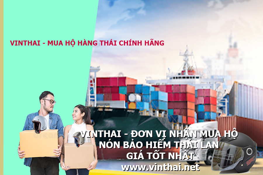 VinThai - dịch vụ mua nón bảo hiểm Thái Lan chính hãng giá cực sốc