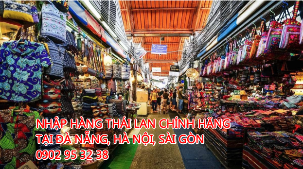 Nhập hàng Thái Lan chính hãng tại Đà Nẵng, Hà Nội, TPHCM